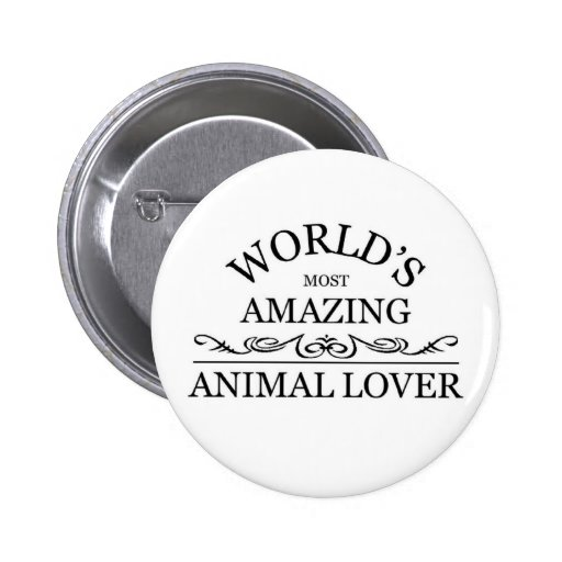 World's most amazing animal lover buttons