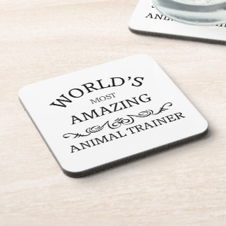World's most amazing animal trainer beverage coaster