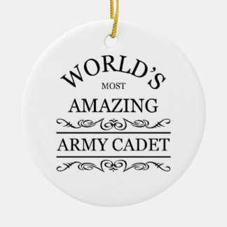World's most amazing Army Cadet Ceramic Ornament
