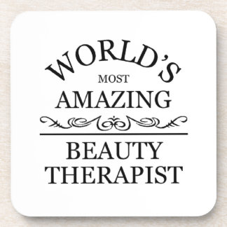 World's most amazing Beauty Theraphist Coaster