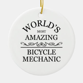 World's most amazing Bicycle Mechanic Ceramic Ornament