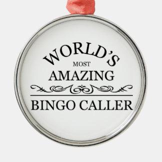 World's most amazing Bingo Caller Metal Ornament