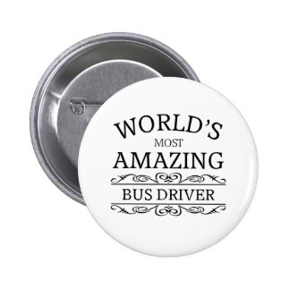 World's most amazing  Bus Driver 2 Inch Round Button