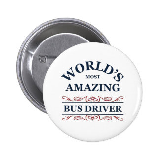 World's most amazing Bus Driver Pinback Button