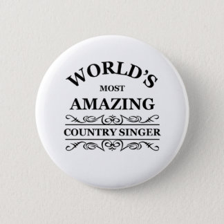 World's most amazing Country Singer 2 Inch Round Button