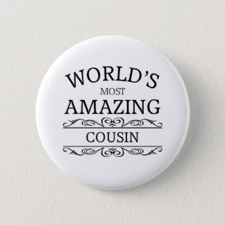 World's most amazing cousin 2 inch round button