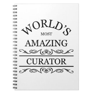 World's most amazing Curator Spiral Note Book