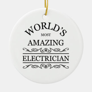 World's most amazing Electrician Ceramic Ornament