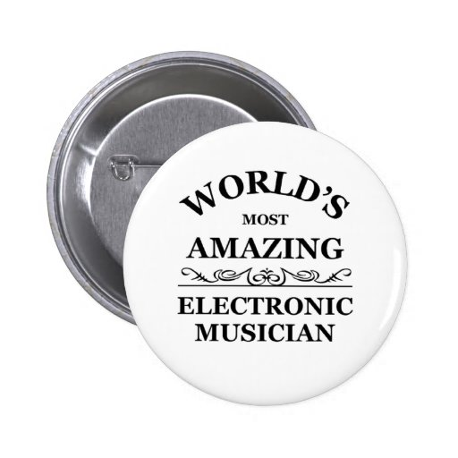 World's most amazing Electronic Musician Pins
