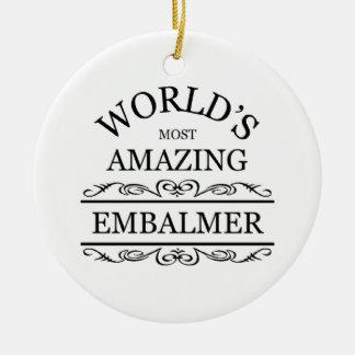 World's most amazing Embalmer Ceramic Ornament
