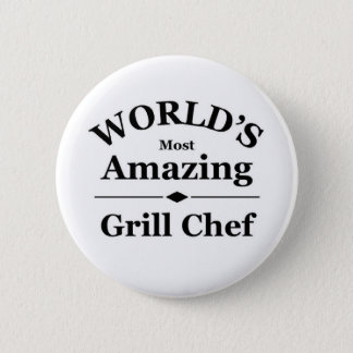 World's most amazing Grill Chef 2 Inch Round Button