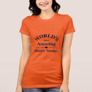 World's most amazing History Teacher T-Shirt