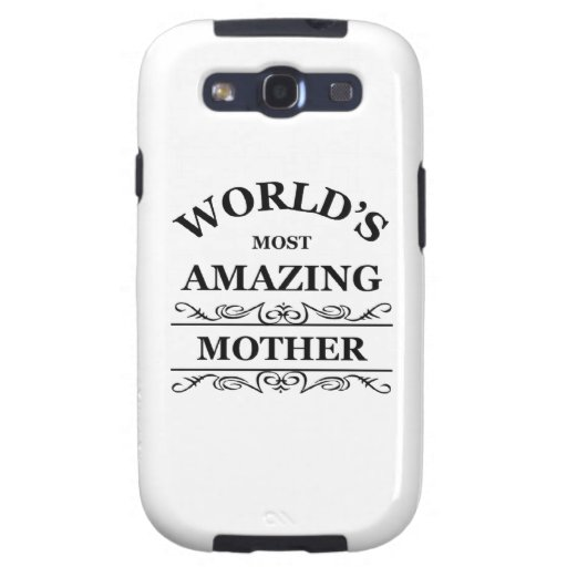 World's most amazing Mother Samsung Galaxy S3 Cover
