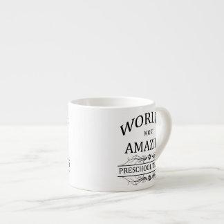 World's Most Amazing Preschool Teacher Espresso Mug