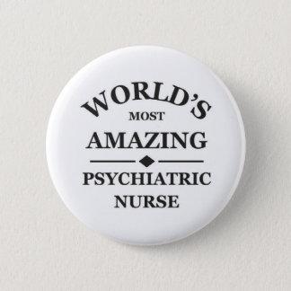 World's most amazing Psychiatric Nurse 2 Inch Round Button