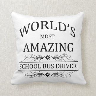World's Most Amazing School Bus Driver Throw Pillow