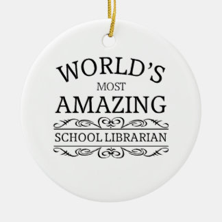 World's most amazing school Librarian Ceramic Ornament