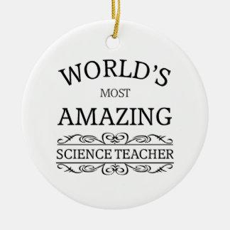 World's most amazing science teacher round ceramic ornament
