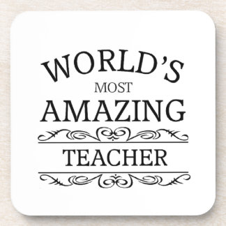 World's Most amazing teacher Drink Coaster
