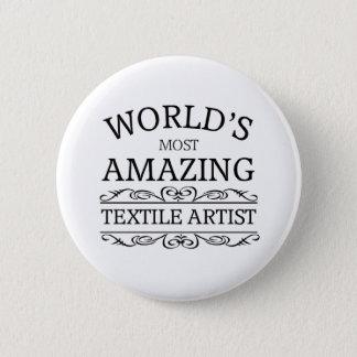 World's most amazing textile artist 2 inch round button