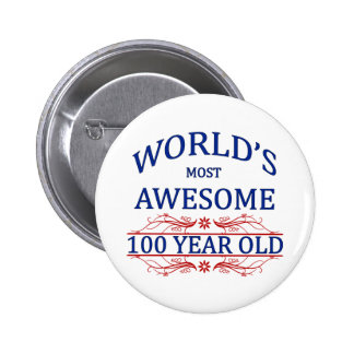 World's Most Awesome 100 Year Old 2 Inch Round Button
