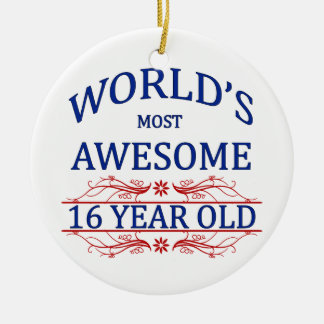 World's Most Awesome 16 Year Old Round Ceramic Ornament