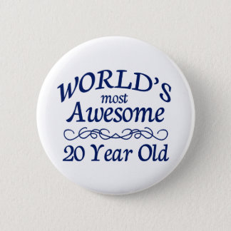 World's Most Awesome 20 Year Old 2 Inch Round Button