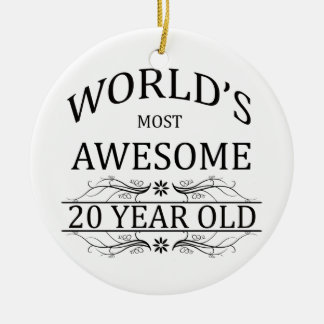 World's Most Awesome 20 Year Old Round Ceramic Ornament