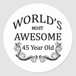 World's Most Awesome 45 Year Old Round Sticker