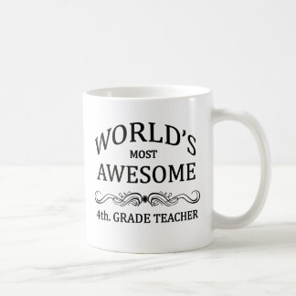 World's Most Awesome 4th. Grade Teacher Coffee Mug