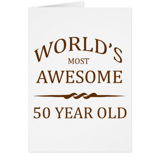World's Most Awesome 50 Year Old Greeting Cards