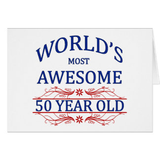 World's Most Awesome 50 Year Old Card