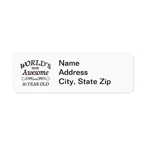 World's Most Awesome 50 Year Old Custom Return Address Label