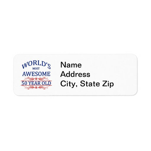 World's Most Awesome 50 Year Old Custom Return Address Labels