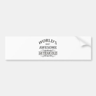 World's Most Awesome 60 Year Old Bumper Sticker