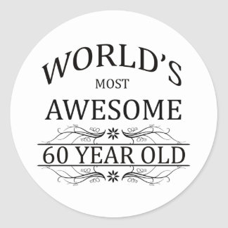 World's Most Awesome 60 Year Old Round Sticker