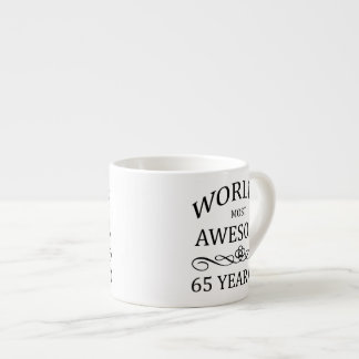 World's Most Awesome 65 Year Old 6 Oz Ceramic Espresso Cup