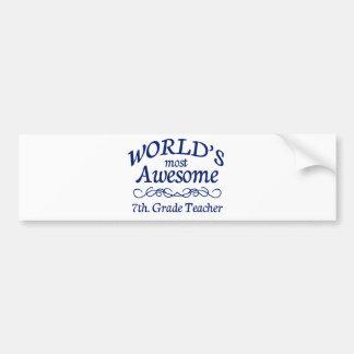 World's Most Awesome 7th. Grade Teacher Bumper Sticker