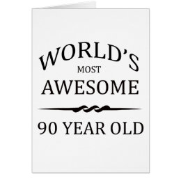 90 years birthday cards photocards invitations more worlds most awesome 90 year old card bookmarktalkfo Image collections