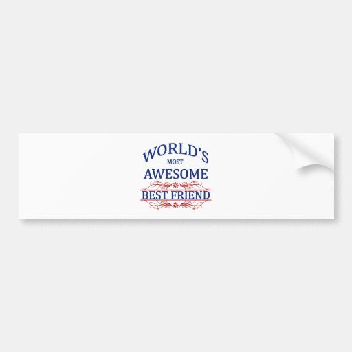World's Most Awesome Best Friend Bumper Sticker