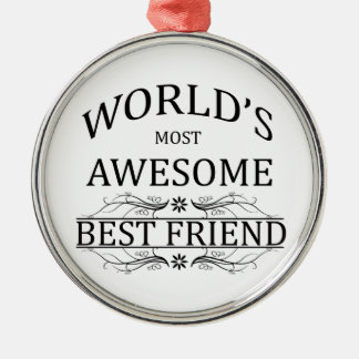 World's Most Awesome Best Friend Silver-Colored Round Ornament