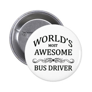World's Most Awesome Bus Driver 2 Inch Round Button