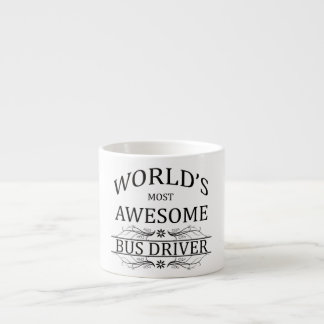 World's Most Awesome Bus Driver Espresso Cup
