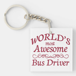 World's Most Awesome Bus Driver Single-Sided Square Acrylic Keychain