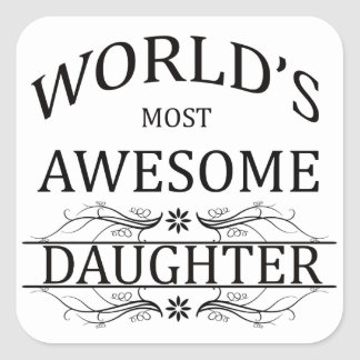 World's Most Awesome Daughter Square Sticker