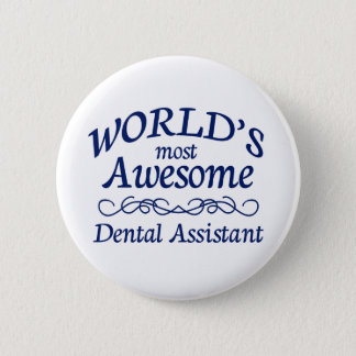 World's Most Awesome Dental Assistant 2 Inch Round Button