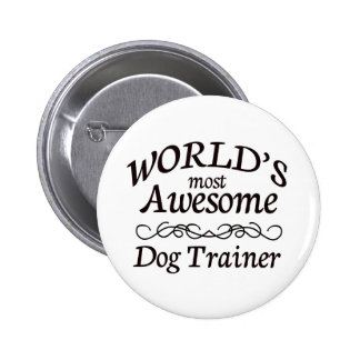 World's Most Awesome Dog Trainer 2 Inch Round Button