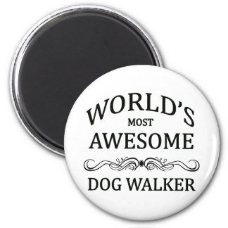World's Most Awesome Dog Walker 2 Inch Round Magnet