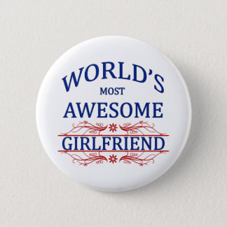 World's Most Awesome Girlfriend 2 Inch Round Button