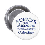World's Most Awesome Godmother Pinback Buttons